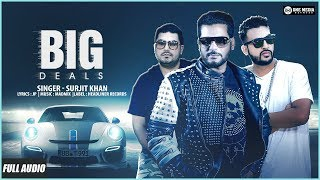 New Punjabi Songs 2018 | Big Deals | Surjit Khan | Latest Punjabi Songs 2018