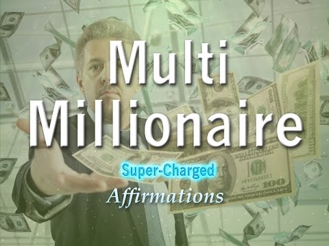 Multi-Millionaire - I LOVE Being A Multi-Millionaire - Super-Charged Affirmations