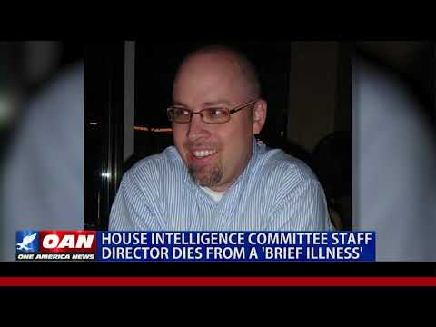 House Intelligence committee staff director dies from a 'brief illness'