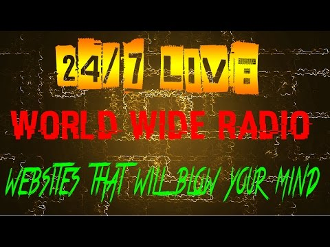 24/7 live world wide radio (websites that will blow your mind) #1