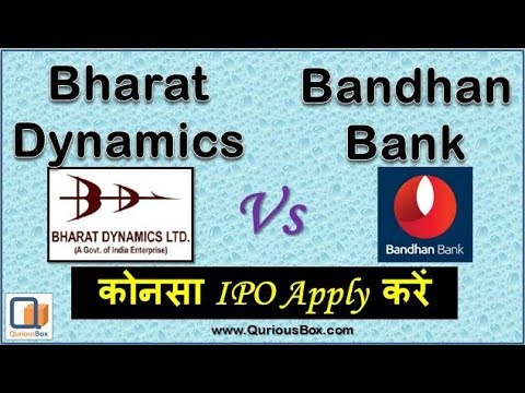 bandhan bank IPO Vs Bharat dynamics IPO | which IPO to Apply | Quriousbox