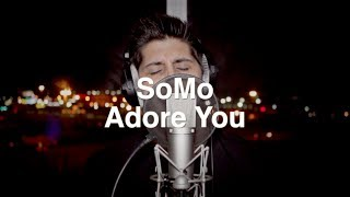 Repeat youtube video Miley Cyrus - Adore You (Rendition) by SoMo