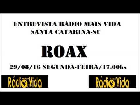 ROAX-ENTREVISTA RÁDIO MAIS VIDA (SANTA CATARINA-SC)