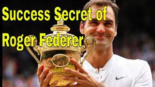 Secret behind Roger Federer Success and Real Transformation Story