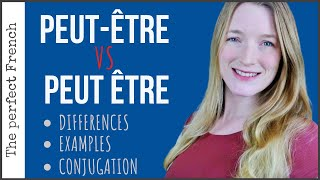 Differences between PEUT-ÊTRE and PEUT ÊTRE in French  | Become fluent in French