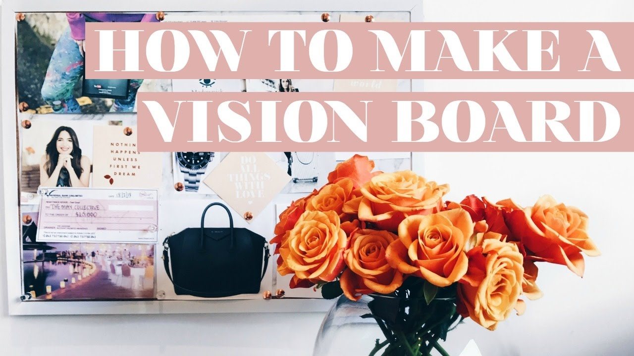 HOW TO MAKE A VISION BOARD AND ACTUALLY USE IT PROPERLY - YouTube