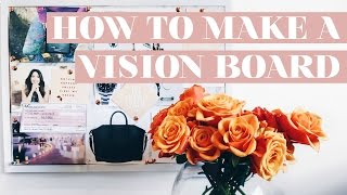HOW TO MAKE A VISION BOARD AND ACTUALLY USE IT PROPERLY