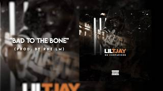 Lil TJAY - Bad To The Bone (Official Audio)