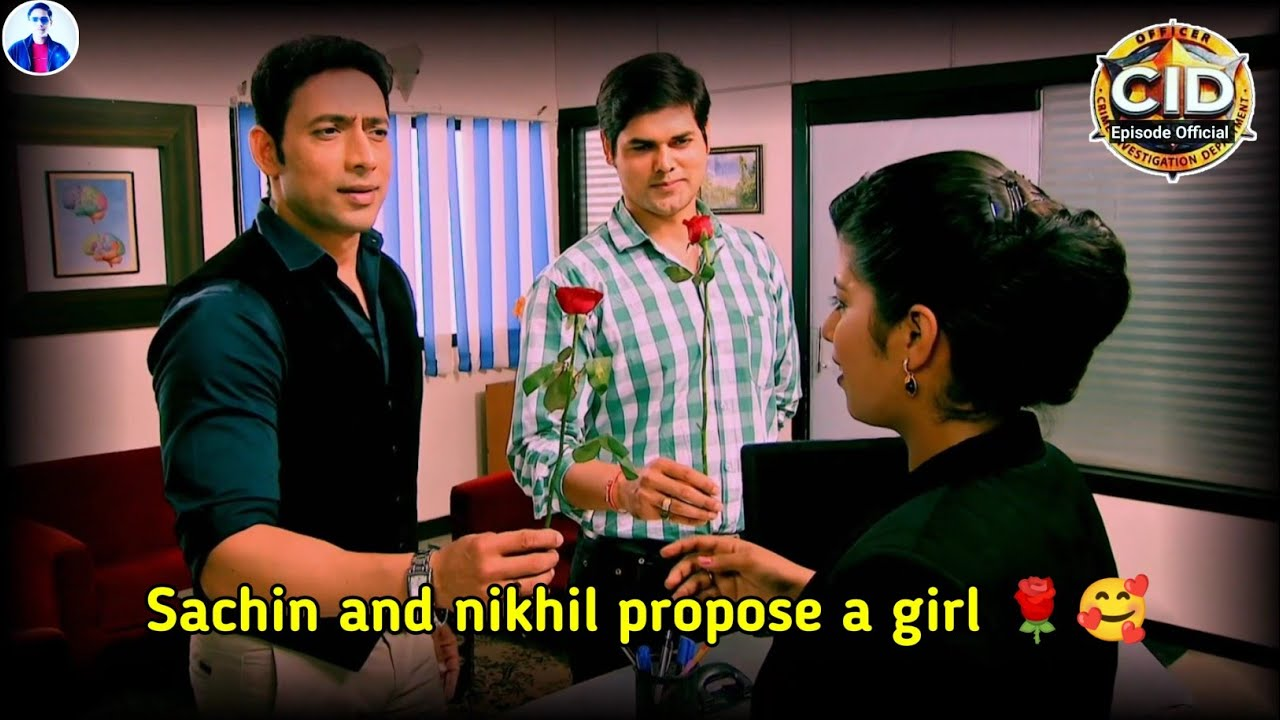 Sachin and nikhil propose a girl 🌹🥰 | Cid | Ep.review