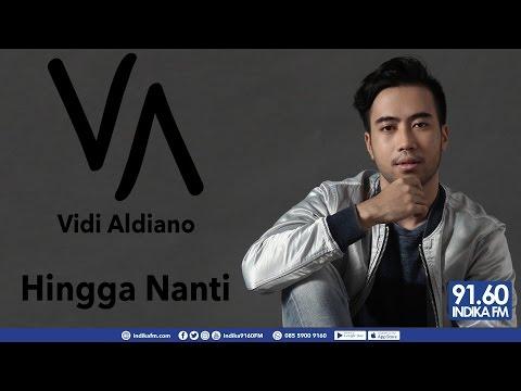 VIDI ALDIANO FEAT ANDIEN - HINGGA NANTI - INDIKA 9160 FM