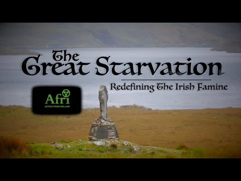 The Great Starvation - Re-defining The Irish Famine