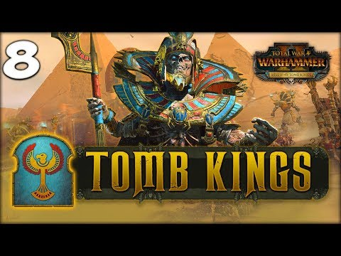 SETTRA DOES NOT WALK, HE ROLLS! Total War: Warhammer 2 - Tomb Kings Campaign - Settra #8