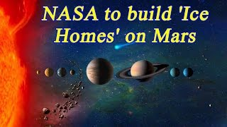 NASA to build 'Ice Home' Design on Mars for Explorers | Oneindia News