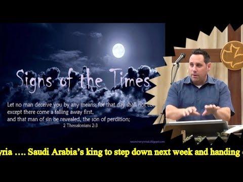 END-TIMES-NEWS NOV 19, 2017 - KING OF SAUDI ARABIA TO STEP DOWN