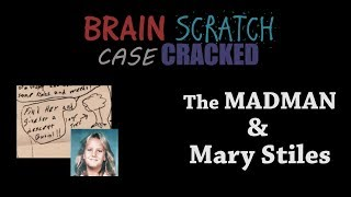 Case Cracked: The Madman & Mary Stiles