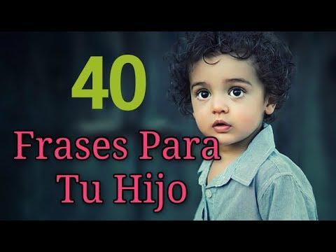 Si Eres Padre Recuerda Estas 40 Frases Para Tu Hijo