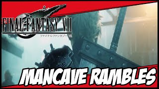 Final Fantasy VII Remake Update  | ManCave Rambles