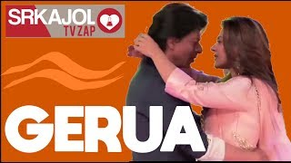 SRKajol TV Zap - Gerua | Shah Rukh Khan and Kajol