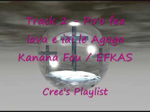 poo fea lava e iai le agaga - Kanana Fou/ EFKAS