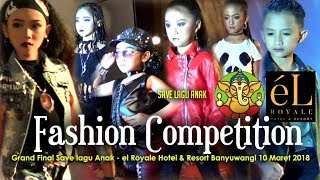 Video Fashion Competition & Grand Final Save lagu Anak - el Royale Hotel & Resort Banyuwangi 10 Maret 2018 download MP3, 3GP, MP4, WEBM, AVI, FLV Maret 2018
