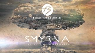 "Final Surrender - ""Smyrna"" Official Single Release"