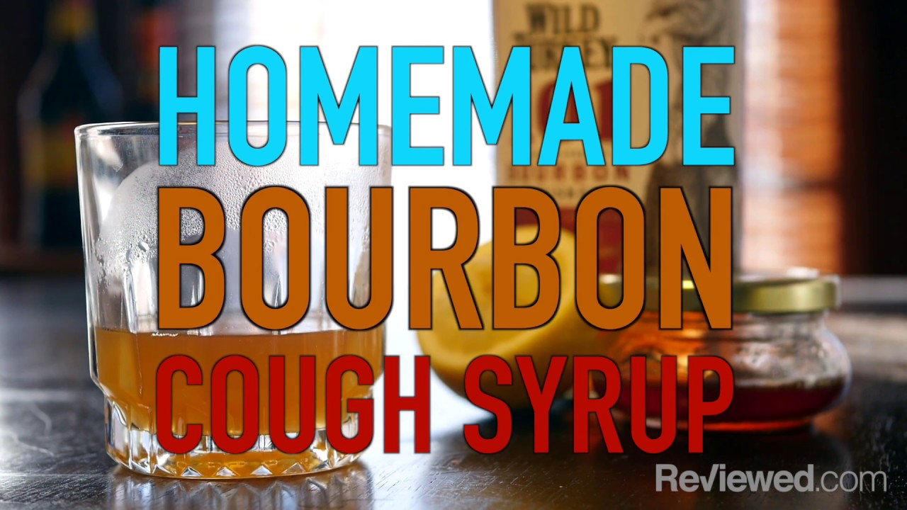 Bourbon Cough Syrup Is Much Better Than