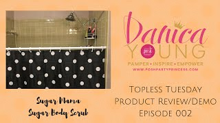 Product Demo: Perfectly Posh - Sugar Mama Sugar Body Scrub