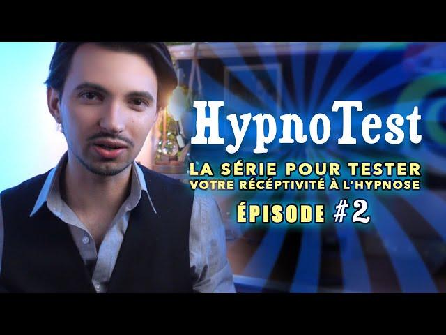 [HYPNOSE] Testez votre réceptivité ! HypnoTest #2