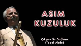 Asım Kuzuluk Çıkşam Şu Dağlara Topal Abdo Amik ve Barak Uzun Havaları 2004 Kalan Müzik