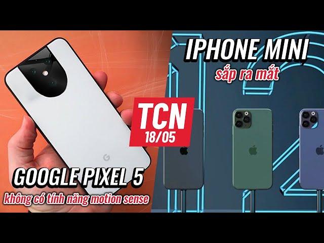 [Điện Thoại Vui TV] iPhone Mini sắp ra mắt, Google Pixel 5 không có tính năng Motion Sense| TCN ngày 18/5