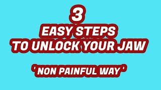 How to Unlock your Locked Jaw in 3 Steps non painful way