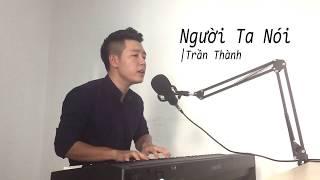 Người Ta Nói (Acoustic Cover) - Trần Thành Piano [Ưng Hoàng Phúc]
