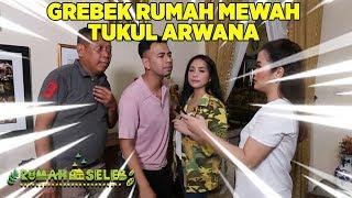 RAFFI GIGI GREBEK RUMAH MEWAH TUKUL ARWANA! - Rumah Seleb (8/10) PART 5