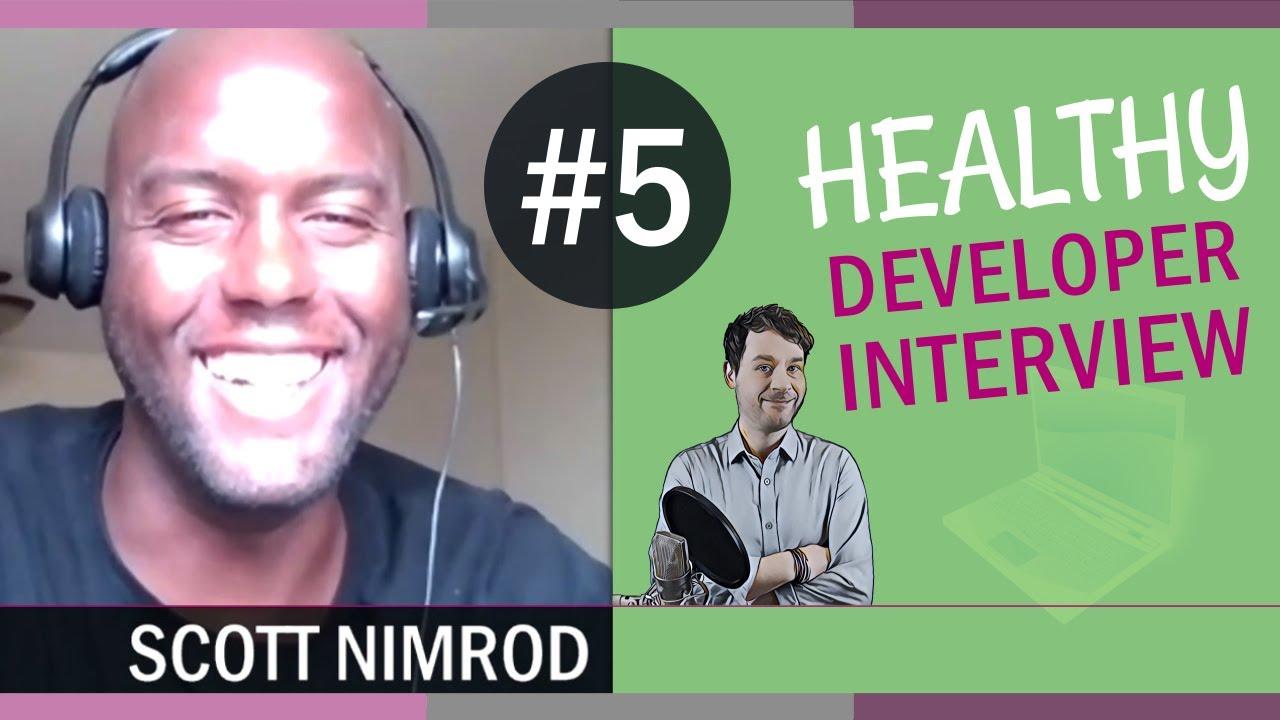 Scott Nimrod on Personal Reputation vs Teamwork | Healthy Developer Interview #5