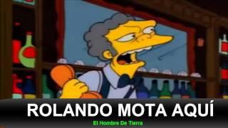 Rolando Mota Aquí - El Hombre De Tierra Simpson