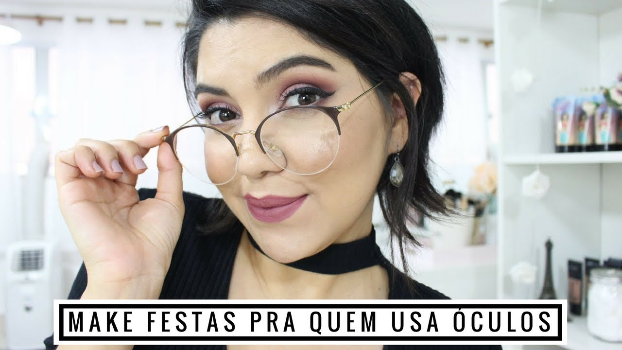 44e3e2674 Make Festas para Quem Usa Óculos | Dicas Infalíveis - YouTube