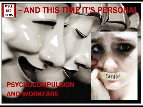 And This time its Personal Psychocompulsion & Workfare
