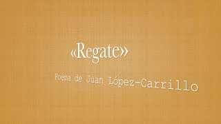 «Regate»: poema de Juan López-Carrillo