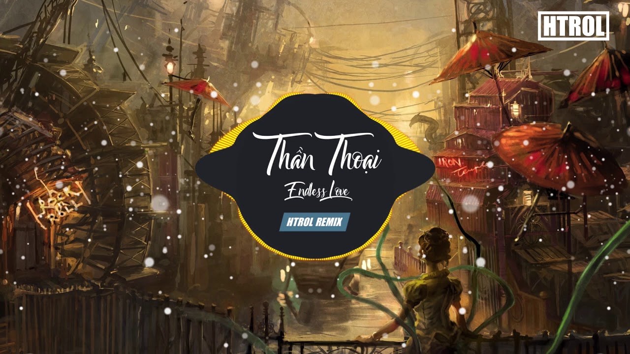 Thần Thoại ( Htrol Remix ) Nhạc gây nghiện 2019 | Bay theo điệu nhạc