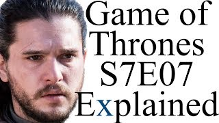 Game of Thrones S7E07 Explained