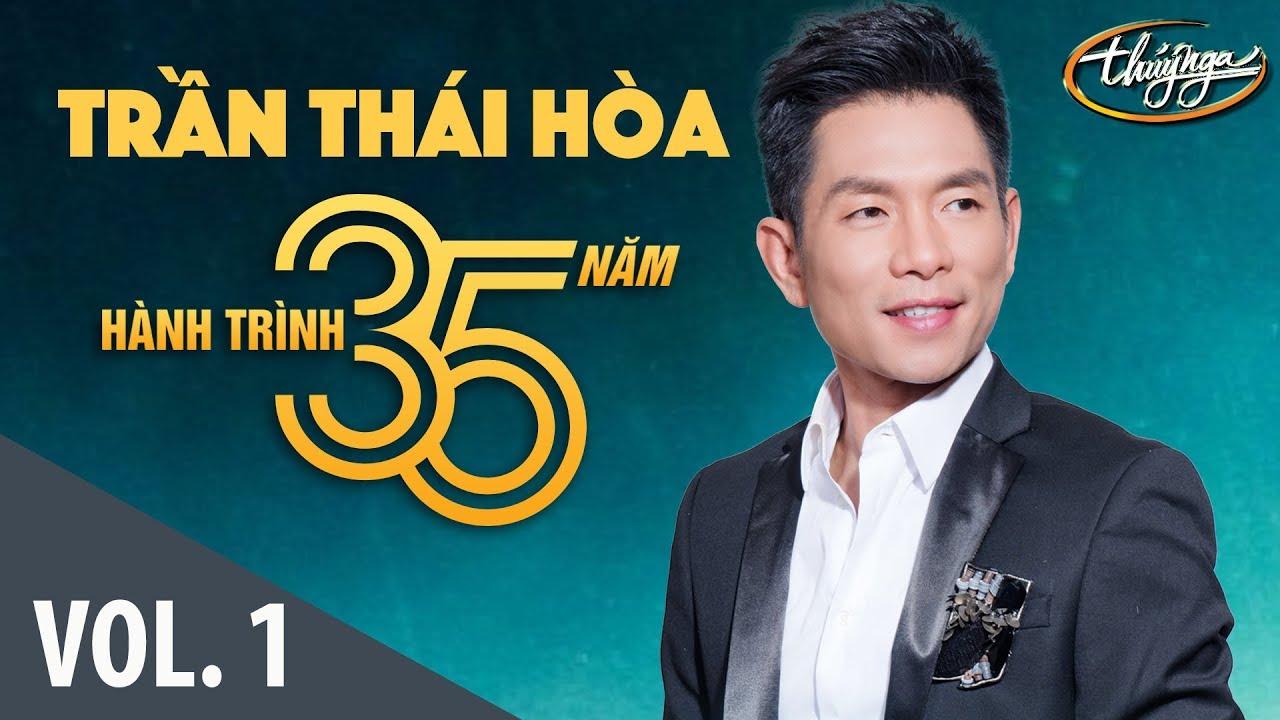 Trần Thái Hòa – Hành Trình 35 Năm Cùng Thúy Nga (Vol. 1)