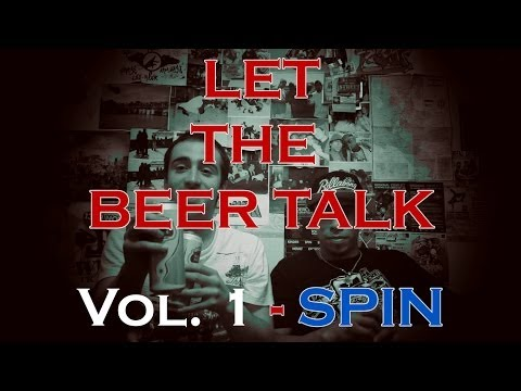 Spin | Let the Beer Talk | Vol. 1