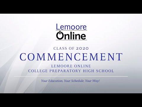 Lemoore Online College Preparatory High School Virtual Commencement Video May, 2020