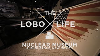 The Lobo Life - The National Museum of Nuclear Science and History