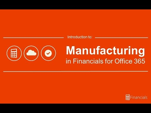 Introduction to Manufacturing within Financials for Office 365
