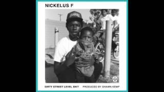 Nickelus F - Dirty Street Level Shit (prod. Shawn Kemp)