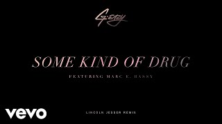 G-Eazy - Some Kind Of Drug (Lincoln Jesser Remix)[Audio] ft. Marc E. Bassy