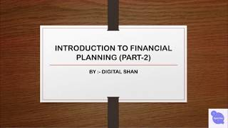Financial Planning Introduction ( PART2)  Certified Financial Planner   CFP   Finance Consultant  