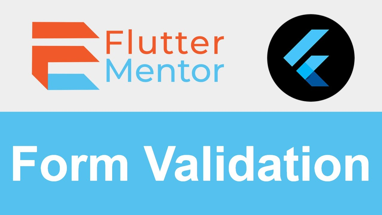 How To Validate A Form (TextFormField Validation) - Flutter