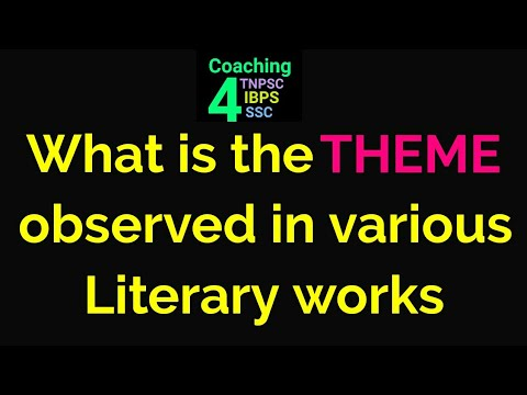 THEME observed in various literary works - TNPSC General English Part C